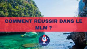 10 - Comment reussir dans le MLM