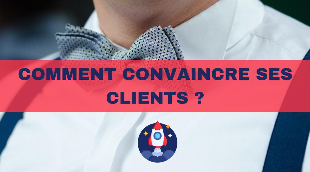 15 - Comment convaincre ses clients