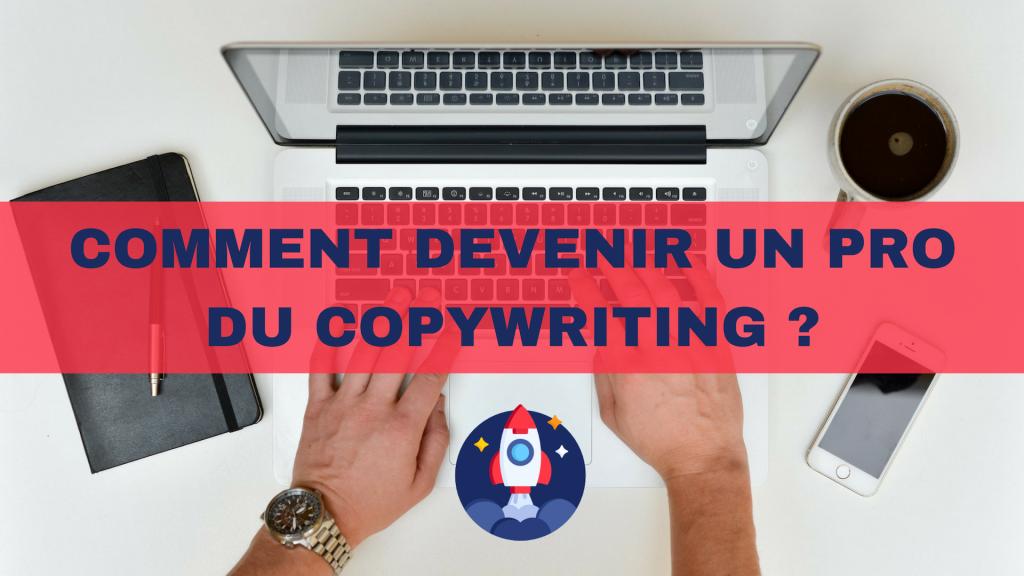 16 - Comment devenir un pro du copywriting