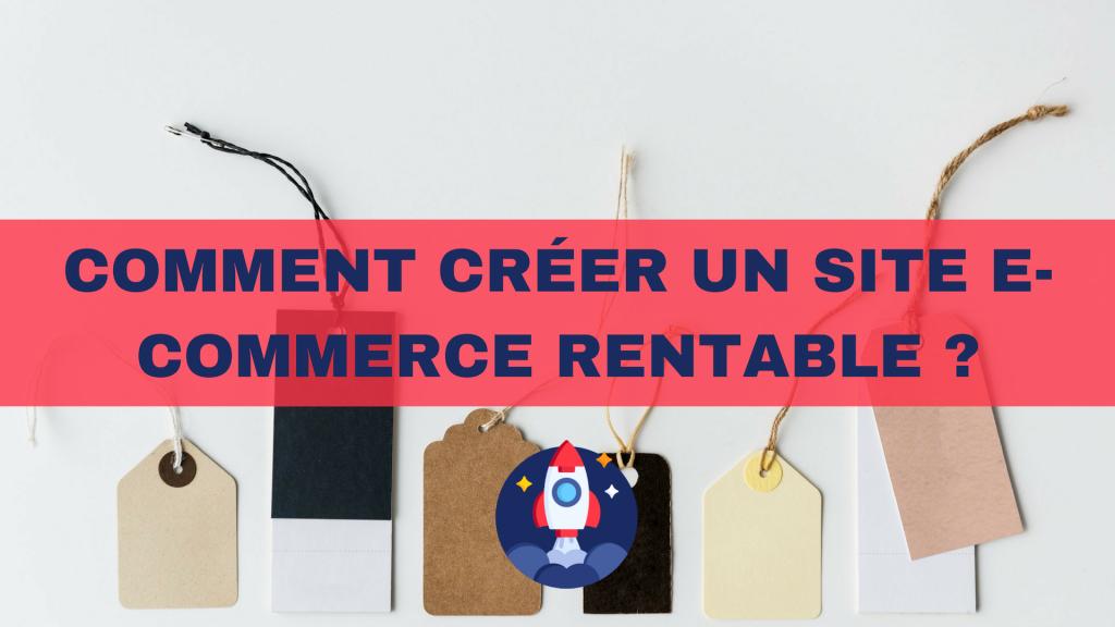 17 - Comment creer un site e-commerce rentable