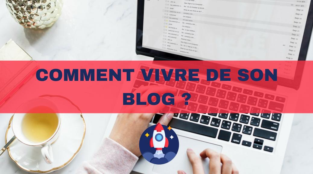 2 - Comment vivre de son blog